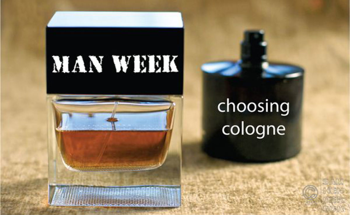 Man Week:  Choosing Cologne