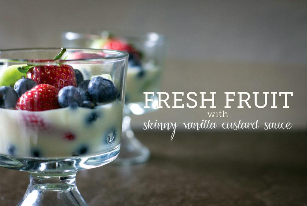 fresh fruit skinny vanilla custard sauce recipe