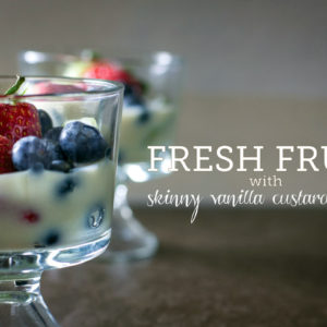 fresh fruit skinny vanilla custard sauce recipe