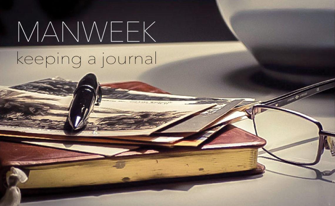 Man Week 2013: Keeping a Journal