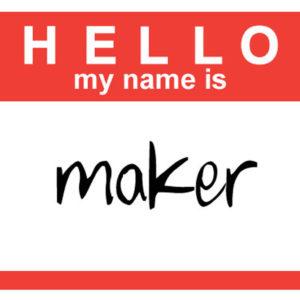 being a maker