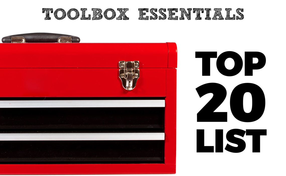 Toolbox Essentials: Our TOP 20 List